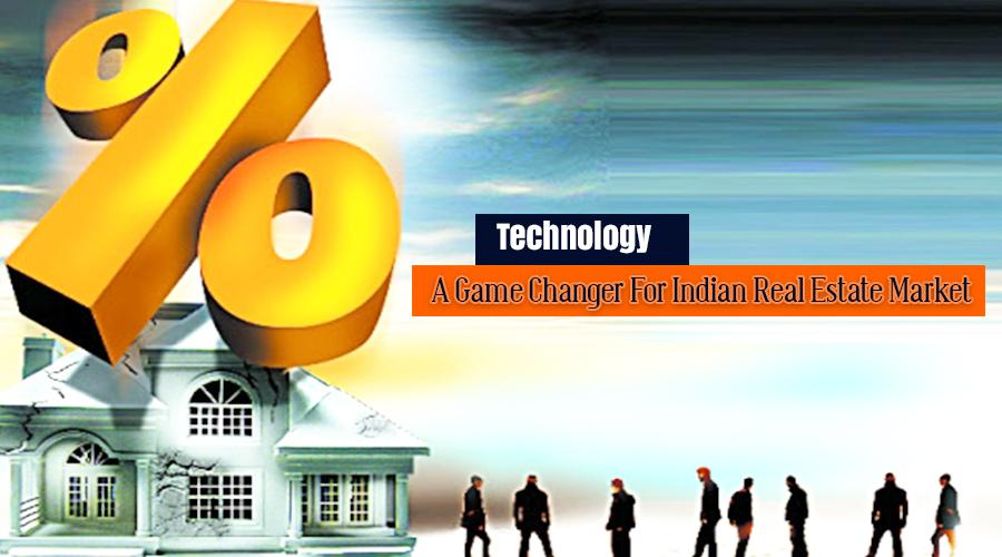 Technology: The Game Changer for Real Estate in Indian Market